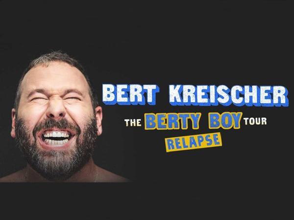 """A graphic that reads, """"Bert Kreischer; the Berty Boy tour; Relapse"""""""