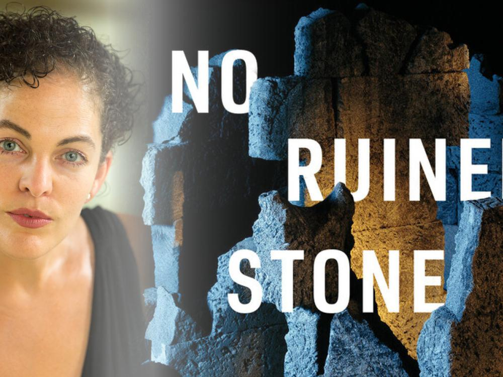"""Headshot of a woman with short, curly hair and blue eyes wearing a v-neck shirt fading into an image of stone ruins with text reading """"No ruined stone."""""""