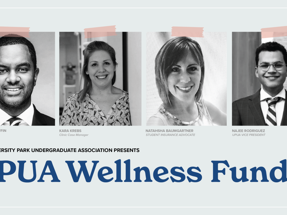 UPUA Wellness Fund, with pictures of Dr. Micah Griffin UHS Senior Director; Kara Krebs UHS Case Manager; Natahsha Baumgartner, Student Insurance Advocate; and Najee Rodriguez, UPUA Vice President