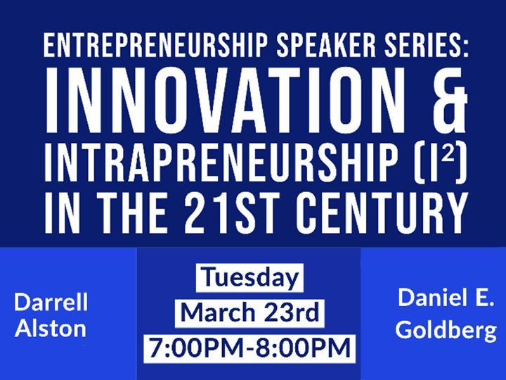Entrepreneurship Speaker Series-Innovation and Intraperneurship flyer