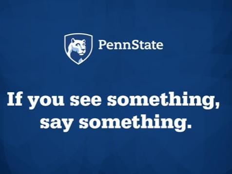 Penn State: If you see something, say something